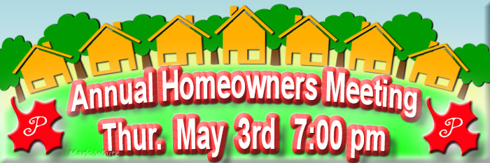 2018 Homeowners Association Annual Meeting Thursday May 3rd 7pm